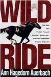 image of Wild Ride: The Rise and Tragic Fall of Calumet Farm, Inc., America's Premier Racing Dynasty