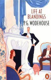 Life at Blandings: an omnibus; Something Fresh; Summer Lightening; Heavy Weather