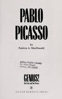 Pablo Picasso. [Genius! The Artist & the Process]