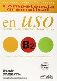 Competencia gramatical en Uso B2: ejercicios de gramatica, forma y uso (Spanish Edition)