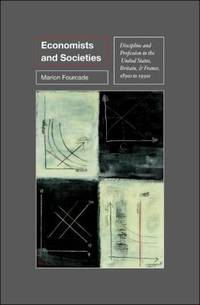 Economists and Societies: Discipline and Profession in the United States, Britain, and France,...