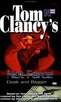 Tom Clancy's Net Force (Young Adult #17): Cloak and Dagger