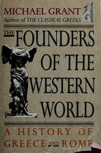 image of The Founders of the Western World: A History of Greece and Rome