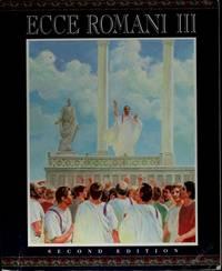 Ecce Romani 3: A Latin Reading Program : From Republic to Empire
