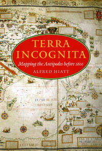 (History of Cartography): Terra Incognita: Mapping the Antipodes Before 1600.