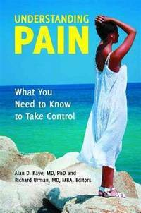 Understanding Pain: What You Need to Know to Take Control (The Praeger Series on Contemporary...