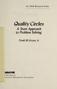 QUALITY CIRCLES: A Team Approach to Problem Solving