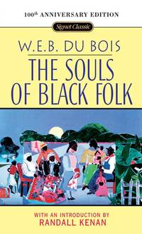 image of The Souls of Black Folk: 100th Anniversary Edition (Signet Classics)