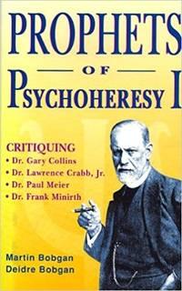 Prophets of Psychoheresy I by  Martin &  Deidre Bobhan Bobgan - Paperback - 1989 - from Neil Shillington: Bookdealer & Booksearch and Biblio.co.uk
