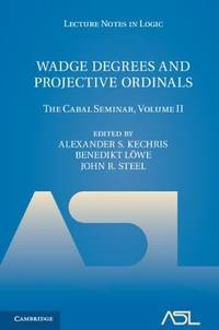 Wadge Degrees and Projective Ordinals: The Cabal Seminar, Volume II (Lecture Notes in Logic)