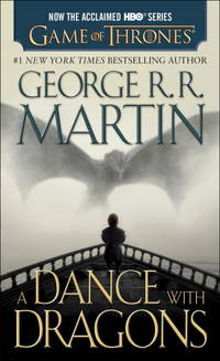 A Dance with Dragons (HBO Tie-in Edition): A Song of Ice and Fire: Book Five: A Novel by  George R. R Martin - Paperback - from BEST BATES and Biblio.com