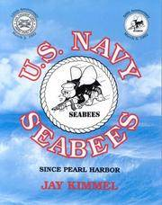 U.S. Navy Seabees: Since Pearl Harbor, 3rd Edition
