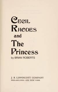 Cecil Rhodes and the Princess by Brian Roberts - 1969