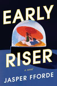 Early Riser: A Novel