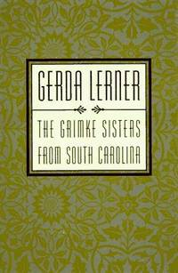 The Grimke Sisters From South Carolina