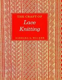 The Craft of Lace Knitting (The Scribner Library, Emblem Editions)
