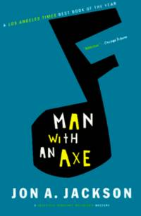 Man With An Axe by  Jon A Jackson - Paperback - 1998 - from Black Dog Books (SKU: 004026)