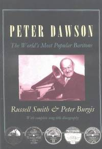 Peter Dawson: The Word's Most Popular Baritone