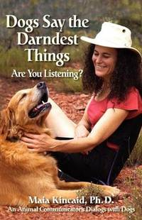 DOGS SAY THE DARNDEST THINGS: Are You Listening?