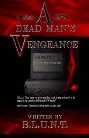 A Dead Man's Vengeance (Betrayal of a Hustler) by B.L.U.N.T - Paperback - 2006-06-15 - from Ergodebooks (SKU: SONG0976217031)