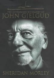 John G, The: The Authorized Biography of John Gielgud