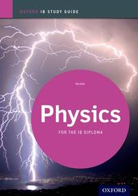 IB Physics Study Guide: Oxford IB Diploma Program