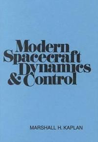 Modern Spacecraft Dynamics & Control