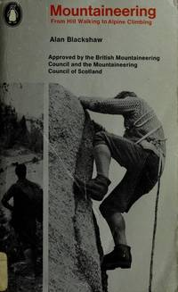 Mountaineering : From Hill Walking to Alpine Climbing