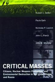 Critical Masses: Citizens, Nuclear Weapons Production, and Environmental Destruction in the...