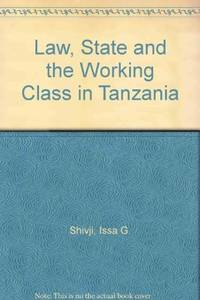 Law, State and the Working Class in Tanzania c.1920-1964