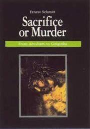 SACRIFICE OR MURDER, From Abraham to Golgotha