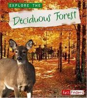 Explore the Deciduous Forest (Explore the Biomes)