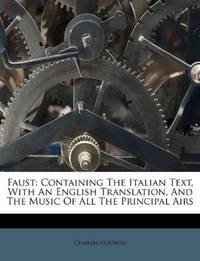 image of Faust: Containing The Italian Text, With An English Translation, And The Music Of All The Principal Airs (Afrikaans Edition)