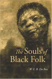 The Souls of Black Folk by W. E. B. Du Bois - Paperback - 2006-08-03 - from Ergodebooks (SKU: SONG1600964036)