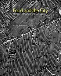Food and the City: Histories of Culture and Cultivation