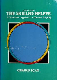 The Skilled Helper: A Systematic Approach to Effective Helping by Gerard Egan - Hardcover - 3rd - 1986-12-01 - from Ergodebooks (SKU: DADAX053405904X)