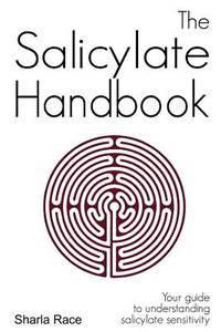 THE SALICYLATE HANDBOOK: YOUR GUIDE TO UNDERSTANDING SALICYLATE SENSITIVITY (PB)