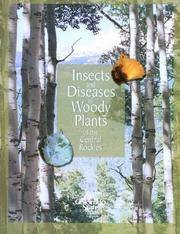 Insects and Diseases of Woody Plants of the Central Rockies.