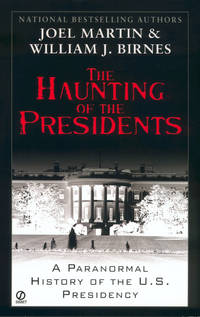 The Haunting of Presidents: A Paranormal History of the U.S. Presidency