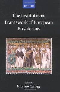 The Institutional Framework of European Private Law (The Collected Courses of the Academy of...