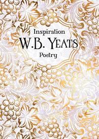 W.B. Yeats: Poetry (Verse to Inspire)