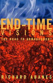 End-Time Visions : The Road to Armageddon?