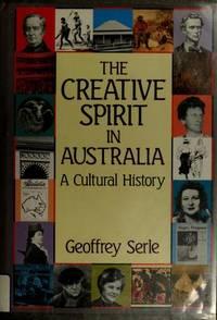 The Creative Spirit in Australia. a Cultural History