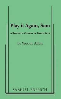 image of Play It Again, Sam: A Romantic Comedy in Three Acts.