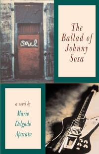 The Ballad of Johnny Sosa by Aparain, Mario Delgado