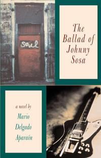 The Ballad of Johnny Sosa Aparain, Mario Delgado by  Mario Delgado Aparain - Paperback - from Lakeland Express Books, UK and Biblio.com