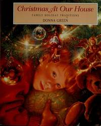 Christmas at Our House: Family Holiday Traditions