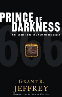 The Prince of Darkness - Antichrist and the New World Order