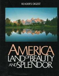 America: Land of Beauty and Splendor by Editors of Reader's Digest - Hardcover - from AmazingBookDeals (SKU: biblio147)