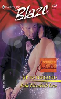 Up To No Good (Harlequin Blaze #100)
